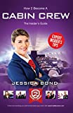 How To Become Cabin Crew: the ULTIMATE insider's guide to passing the Cabin Crew selection process (How2Become) (English Edition)