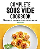 Complete Sous Vide Cookbook: 150+...
