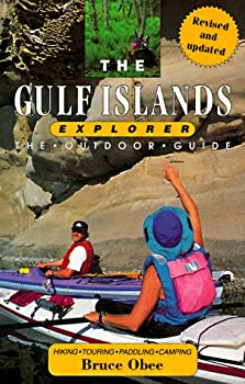 The Gulf Islands Explorer: The Outdoor Guide 088826089X Book Cover