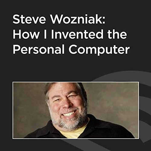 Steve Wozniak: How I Invented the Personal Computer cover art