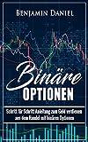 Binäre Optionen: Schritt für Schritt Anleitung zum Geld verdienen aus