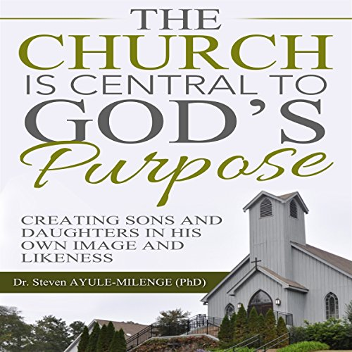 The Church Is Central to God's Purpose audiobook cover art