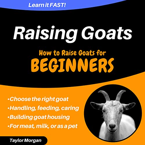 How to Raise Goats: Raising Goats for Beginners cover art