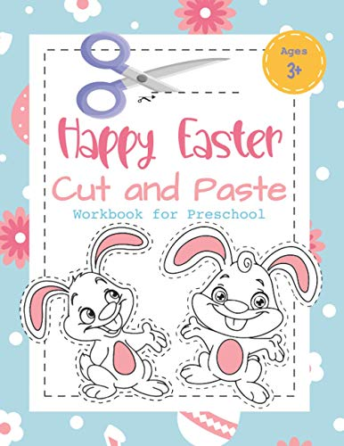 Happy Easter Cut and Paste Workbook for Preschool: Coloring and Cutting Kids Activity Book Easter Basket Stuffer for Kids