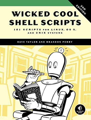 『Wicked Cool Shell Scripts, 2nd Edition: 101 Scripts for Linux, OS X, and UNIX Systems by Dave Taylor Brandon Perry(2016-10-15)』のトップ画像