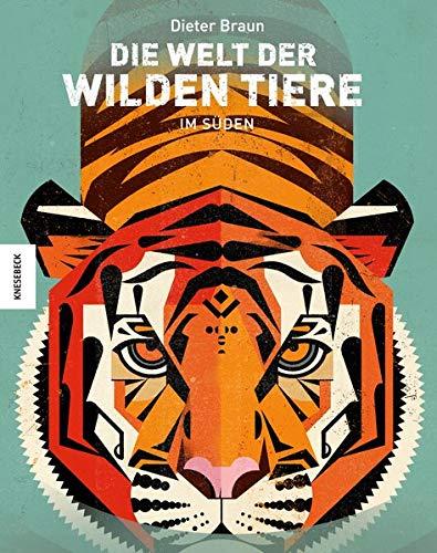 Die Welt der wilden Tiere: Im Süden