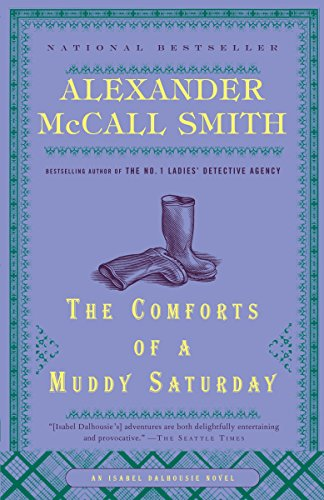 The Comforts of a Muddy Saturday (Isabel Dalhousie Series)
