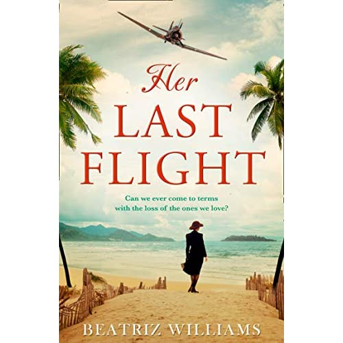 Her Last Flight: the most gripping and heartwrenching historical adventure romance novel of 2020! (English Edition)