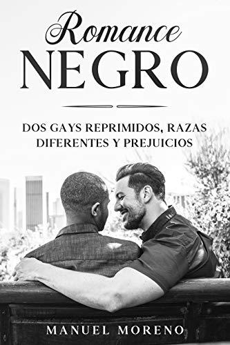 Romance Negro: Dos Gays Reprimidos, Razas Diferentes y Prejuicios