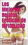 Los Mejores Relatos Eróticos de INFIELES, relatos eróticos para mujeres y hombres: Volumen 2