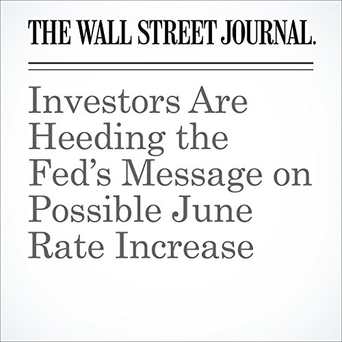Investors Are Heeding the Fed's Message on Possible June Rate Increase cover art