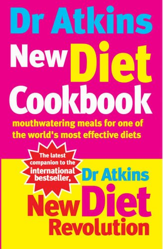 Dr Atkins New Diet Cookbook: Mouthwatering Meals For One Of The World's...