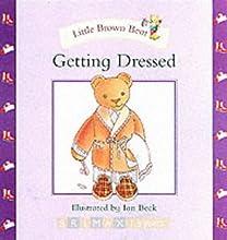Getting Dressed (Little Brown Bear)