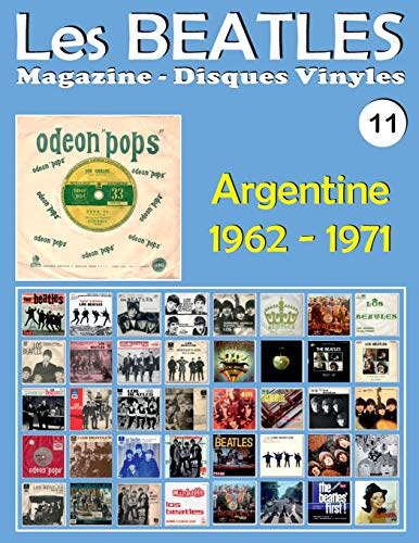 Les Beatles - Magazine Disques Vinyles N° 11 - Argentine (1962 - 1971): Discographie Éditée Par Polydor, Odeon Pops, Apple - Guide Couleur.