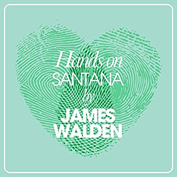 Hands On Santana By James Walden