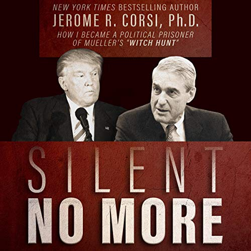 "Silent No More: How I Became a Political Prisoner of Mueller's ""Witch Hunt"" audiobook cover art"