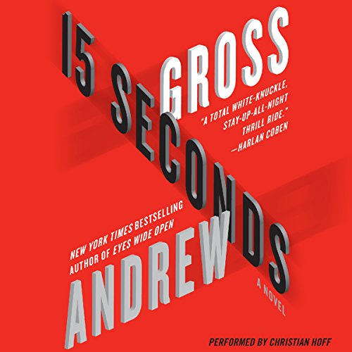 15 Seconds Audiobook By Andrew Gross cover art