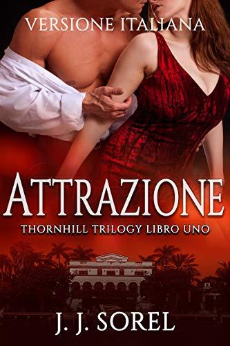ATTRAZIONE (Versione Italiana) (Thornhill Trilogy Vol. 1)