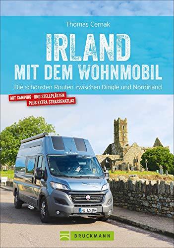 Irland mit dem Wohnmobil: Die schönsten Routen zwischen Dingle und Nordirland. Der Wohnmobil-Reiseführer mit Straßenatlas, GPS-Koordinaten zu den Stellplätzen und Streckenleisten.