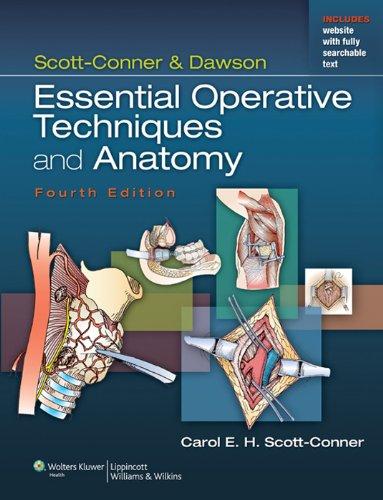 Scott-Conner & Dawson: Essential Operative Techniques and Anatomy