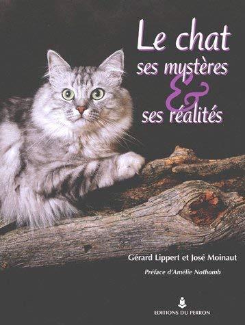 Le chat, ses mystères et ses réalités