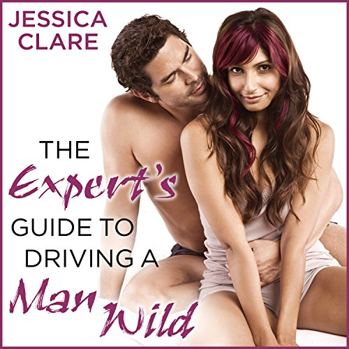 The Expert's Guide to Driving a Man Wild audiobook cover art