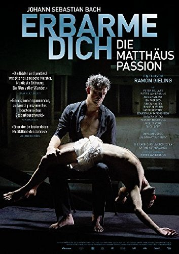 Erbarme Dich - Die Matthäus-Passion