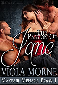 The Passion of Jane (Mayfair Menage Book 1) by [Viola Morne, Blushing Books]