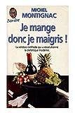Je mange donc je maigris / Montignac, Michel / Réf - 26110 - 01/01/1994