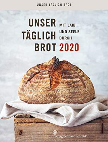 Unser täglich Brot: Mit Laib & Seele durch 2020