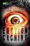 Emotion Caching - Roman: Psychothriller, Spannung, Krimi von Heike Vullriede (31. Juli 2015) Broschiert
