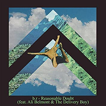 Reasonable Doubt (feat. Ali Belmont & The Delivery Boy)