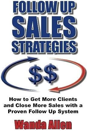 Follow up Sales Strategies by Wanda Allen(2015-05-26)