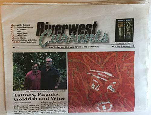 Riverwest Currents (Milwaukee newspaper), vol. 14, no. 9 (September 2015): Summer of the Milwaukee Lion; Tattoos, Piranha, Goldfish & Wine; Pam Scesniak/David Niec