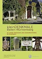 Kleindenkmale Baden-Wuerttemberg: 20 Jahre erfassen und dokumentieren im Ehrenamt. Arbeitsheft zum 20-jaehrigen Bestehen des Kleindenkmalprojekts