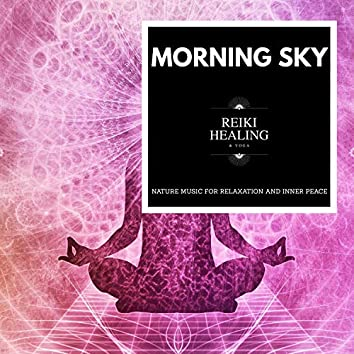 Morning Sky - Nature Music For Relaxation And Inner Peace