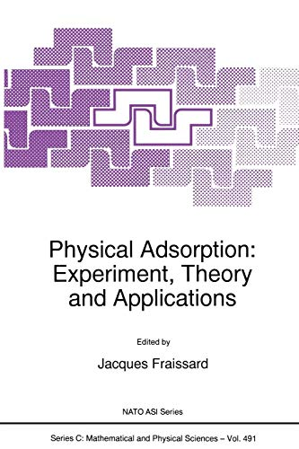 Physical Adsorption: Experiment, Theory And Applications (Nato Science Series C: (Closed))