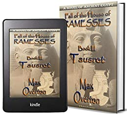 Fall of the House of Ramesses, Book 3: Tausret: A Novel of Ancient Egypt (Ancient Egypt Historical Fiction Novels) by [Max Overton]