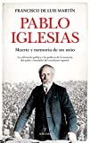 Pablo Iglesias: Muerte y memoria de un mito (Memorias y biografías)
