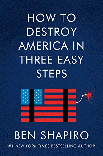 Compare Textbook Prices for How to Destroy America in Three Easy Steps  ISBN 9780063001879 by Shapiro, Ben