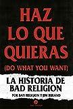 Haz lo que quieras: La historia de Bad Religion (Neo Sounds)