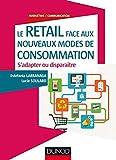 Le Retail face aux nouveaux modes de consommation - S'adapter ou disparaître (Marketing/Communication)