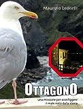 OTTAGONO: Una missione per sconfiggere il male nato dalla storia. (Italian Edition)