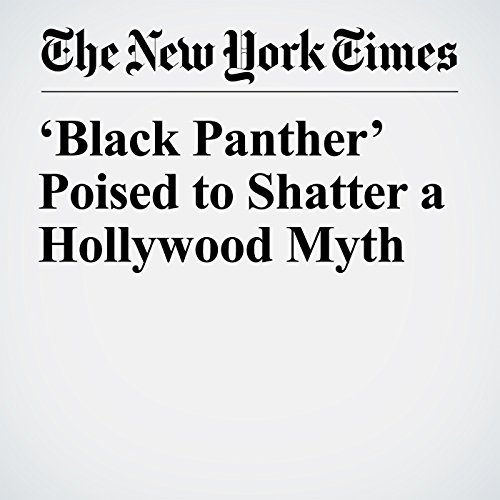 'Black Panther' Poised to Shatter a Hollywood Myth copertina