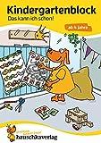 Kindergartenblock - Das kann ich schon! ab 4 Jahre, A5-Block Übungsmaterial für Kindergarten und Vorschule