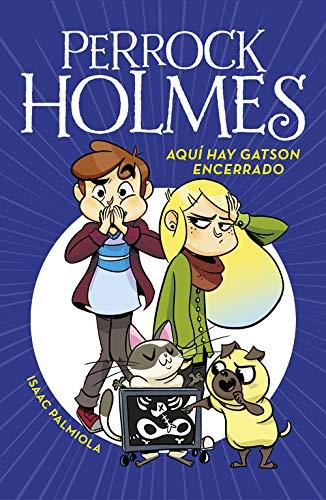 Aquí hay Gatson encerrado (Serie Perrock Holmes 5)