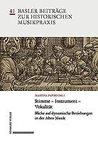 Stimme - Instrument - Vokalitaet: Blicke auf dynamische Beziehungen in der Alten Musik