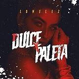 Dulce y Paleta [Explicit]