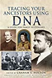 Tracing Your Ancestors Using DNA: A Guide for Family Historians (English Edition)
