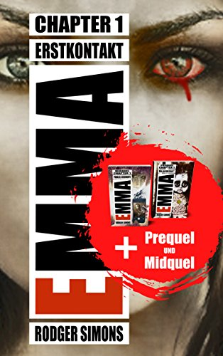 Emma + Prequel + Midquel: Dreiteiliges Buchpaket des härtesten Horror Schockers der letzten Jahre - Meisterwerk für Genre-Fans (Beinhaltet Emma Chapter1 + Prequel + Midquel)